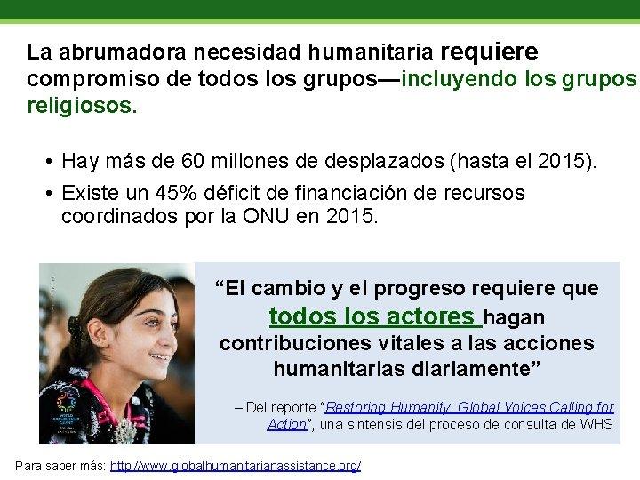 La abrumadora necesidad humanitaria requiere compromiso de todos los grupos—incluyendo los grupos religiosos. •