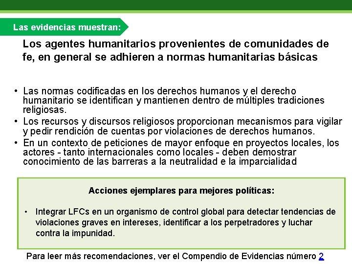 Las evidencias muestran: Los agentes humanitarios provenientes de comunidades de fe, en general se