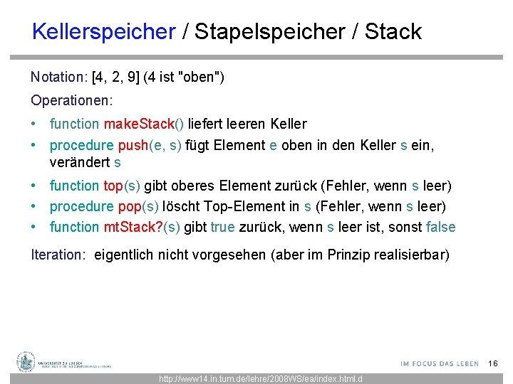 """Kellerspeicher / Stapelspeicher / Stack Notation: [4, 2, 9] (4 ist """"oben"""") Operationen: •"""