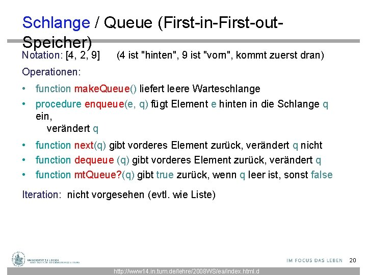 """Schlange / Queue (First-in-First-out. Speicher) Notation: [4, 2, 9] (4 ist """"hinten"""", 9 ist"""