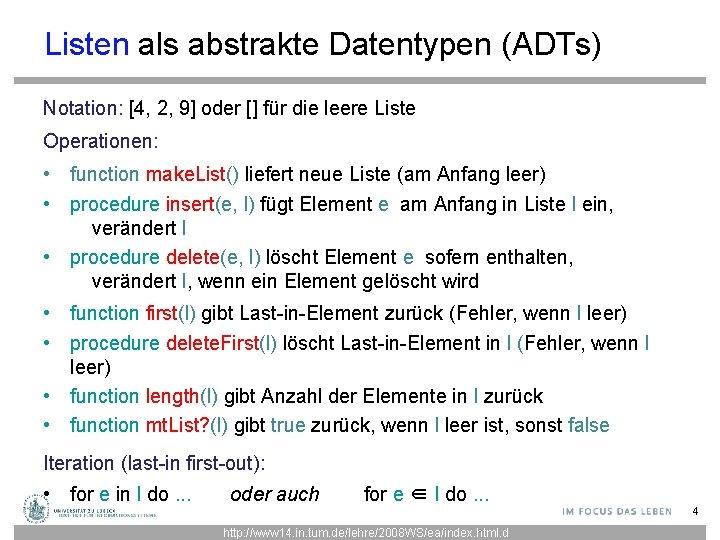 Listen als abstrakte Datentypen (ADTs) Notation: [4, 2, 9] oder [] für die leere