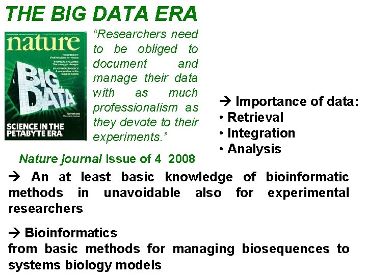 """THE BIG DATA ERA """"Researchers need to be obliged to document and manage their"""
