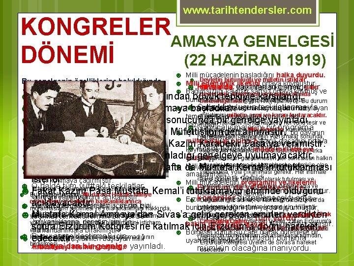www. tarihtendersler. com KONGRELER AMASYA GENELGESİ DÖNEMİ (22 HAZİRAN 1919) ☻ ☻ ☻ Milli
