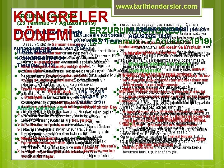 www. tarihtendersler. com KONGRELER ERZURUM KONGRESİ DÖNEMİ (23 Temmuz - 7 Ağustos 1919) ERZURUM
