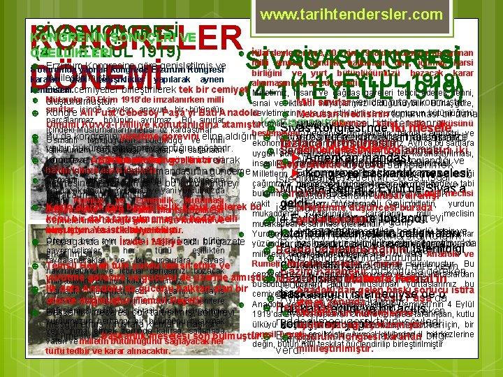 www. tarihtendersler. com KONGRELER SİVAS KONGRESİ (4 -11 EYLÜL 1919) DÖNEMİ (4 -11 EYLÜL