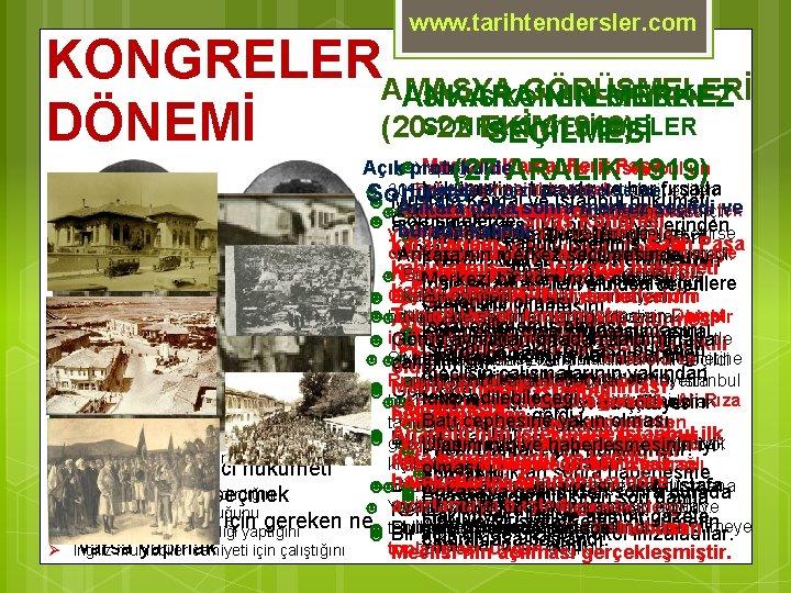 www. tarihtendersler. com KONGRELERAMASYA GÖRÜŞMELERİ ANKARA'NIN MERKEZ SİVAS KONGRESİ'NDEN SONRAKİ GELİŞMELER (20 -22 EKİM