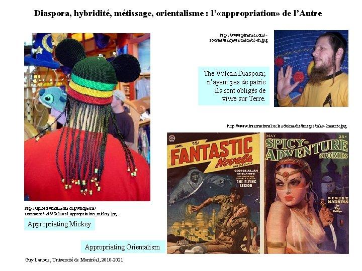 Diaspora, hybridité, métissage, orientalisme : l' «appropriation» de l'Autre http: //www. pinenet. com/~ rooster/trekjews/trekreb