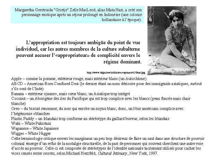 "Margaretha Geertruida ""Grietje"" Zelle Mac. Leod, alias Mata Hari, a créé son personnage exotique"