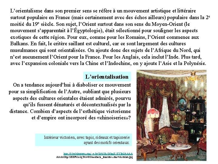 L'orientalisme dans son premier sens se réfère à un mouvement artistique et littéraire surtout