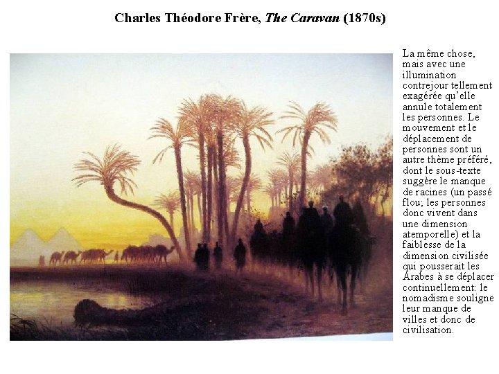 Charles Théodore Frère, The Caravan (1870 s) La même chose, mais avec une illumination