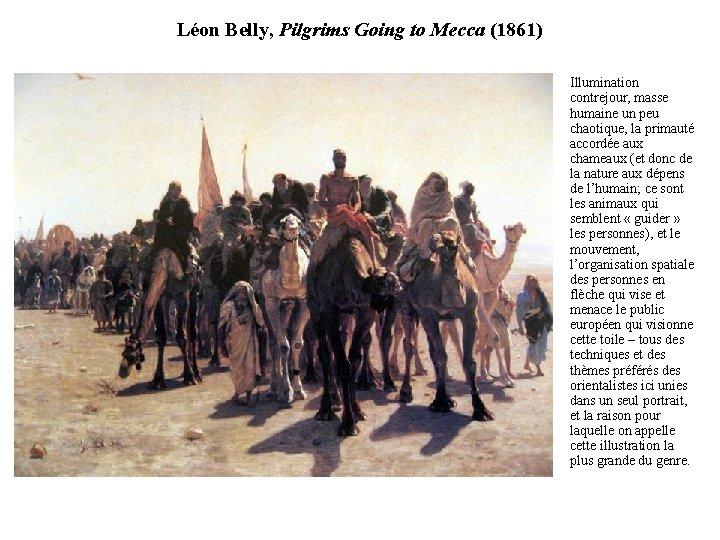 Léon Belly, Pilgrims Going to Mecca (1861) • Illumination contrejour, masse humaine un peu