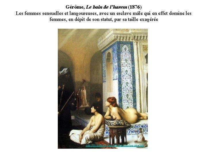 Gérôme, Le bain de l'harem (1876) Les femmes sensuelles et langoureuses, avec un esclave