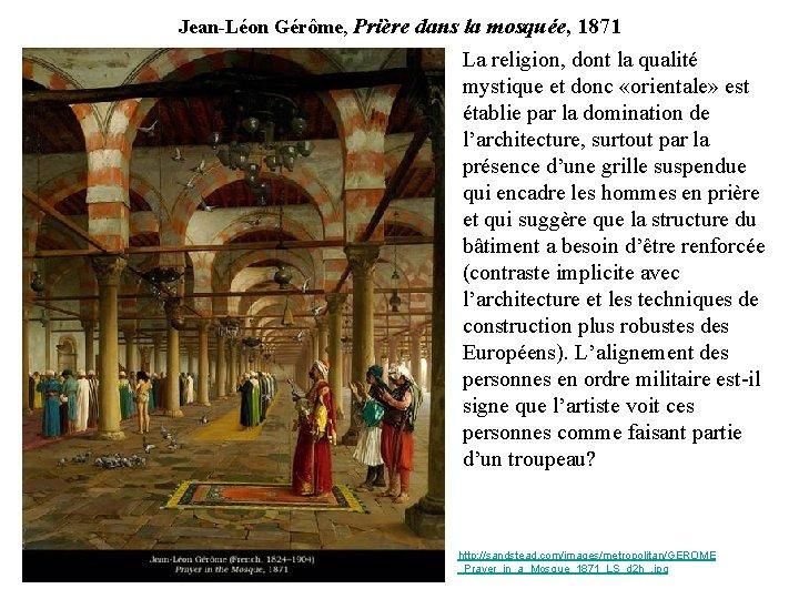 Jean-Léon Gérôme, Prière dans la mosquée, 1871 La religion, dont la qualité mystique et