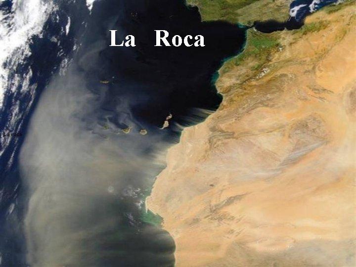 La Roca La roca