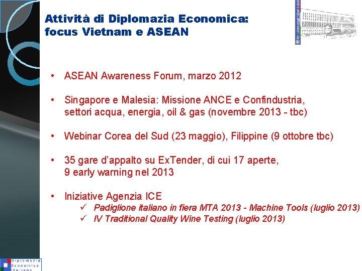 Attività di Diplomazia Economica: focus Vietnam e ASEAN • ASEAN Awareness Forum, marzo 2012