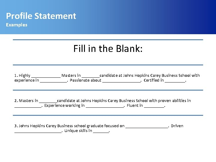 Profile Statement Examples Fill in the Blank: 1. Highly _______ Masters in ____candidate at