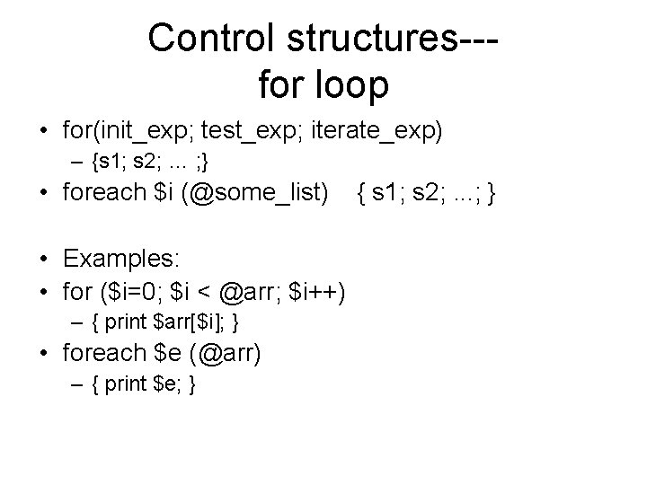 Control structures--for loop • for(init_exp; test_exp; iterate_exp) – {s 1; s 2; … ;