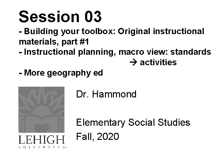 Session 03 - Building your toolbox: Original instructional materials, part #1 - Instructional planning,