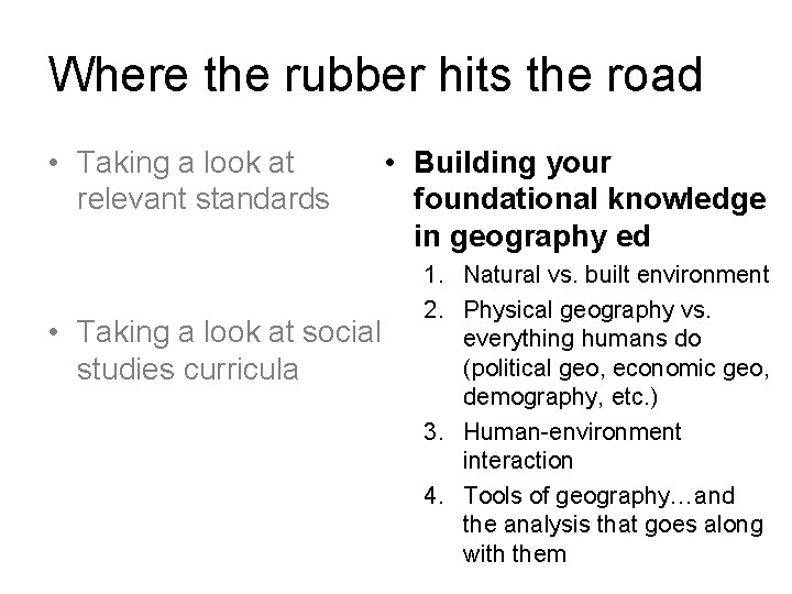 Where the rubber hits the road • Taking a look at relevant standards •