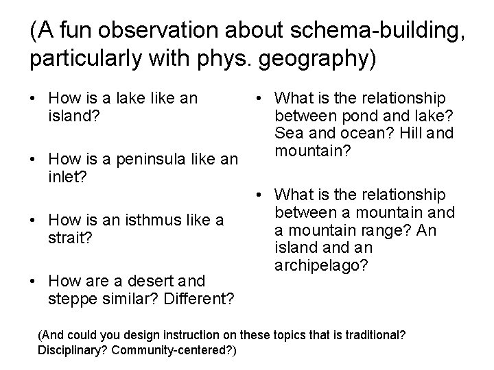 (A fun observation about schema-building, particularly with phys. geography) • How is a lake