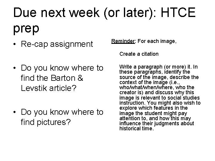 Due next week (or later): HTCE prep • Re-cap assignment Reminder: For each image,