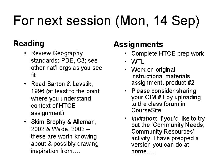 For next session (Mon, 14 Sep) Reading • Review Geography standards: PDE, C 3;