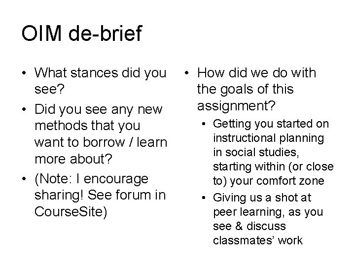 OIM de-brief • What stances did you see? • Did you see any new