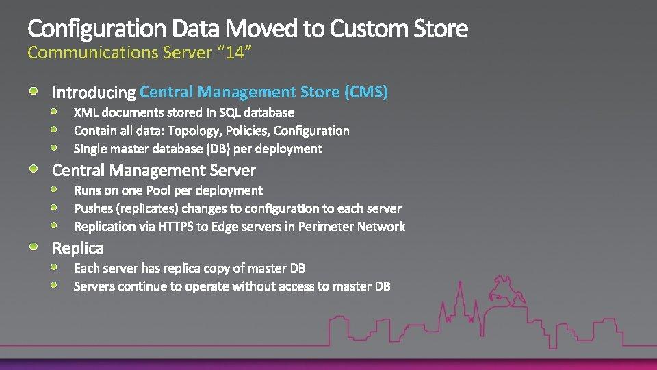 "Communications Server "" 14"" Central Management Store (CMS)"