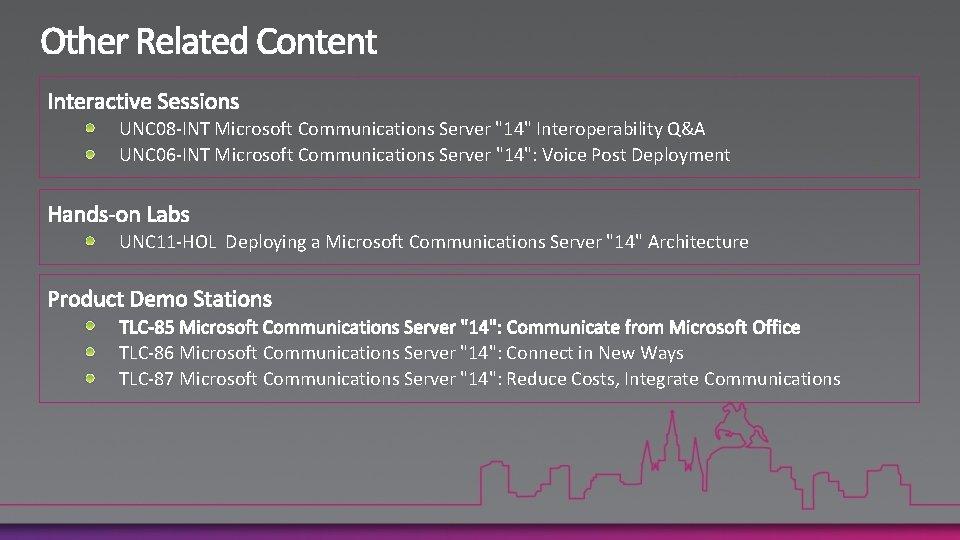 """UNC 08 -INT Microsoft Communications Server """"14"""" Interoperability Q&A UNC 06 -INT Microsoft Communications"""