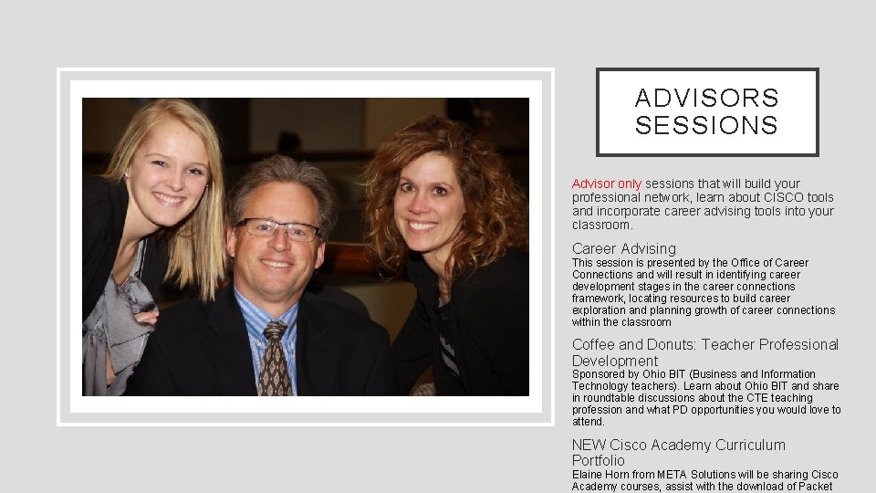 ADVISORS SESSIONS Advisor only sessions that will build your professional network, learn about CISCO