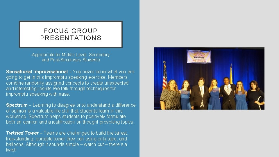FOCUS GROUP PRESENTATIONS Appropriate for Middle Level, Secondary and Post-Secondary Students Sensational Improvisational –