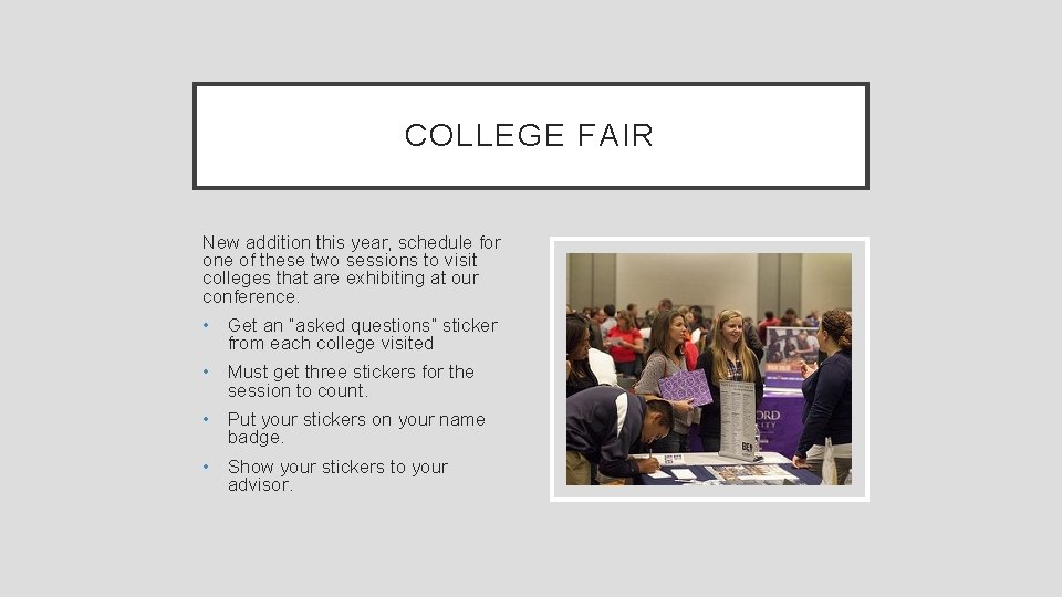 COLLEGE FAIR New addition this year, schedule for one of these two sessions to