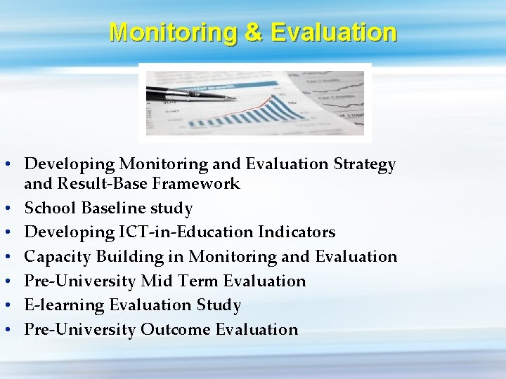 Monitoring & Evaluation • Developing Monitoring and Evaluation Strategy and Result-Base Framework • School