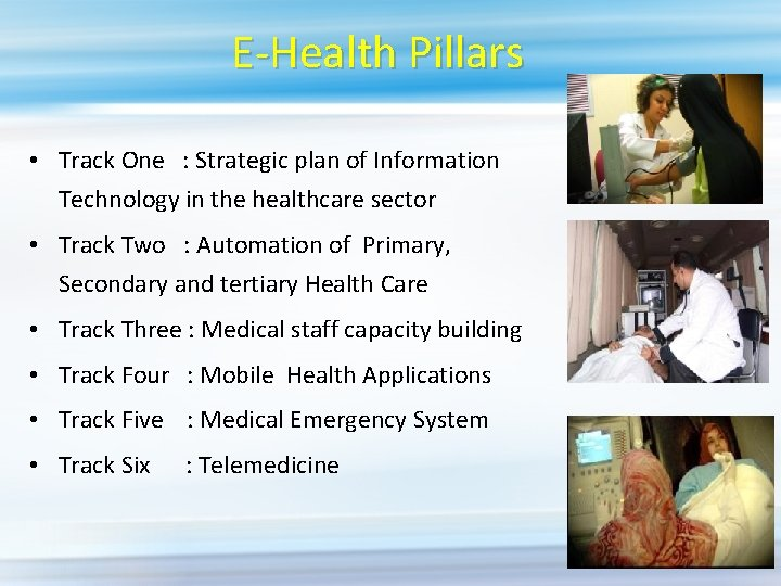 E-Health Pillars • Track One : Strategic plan of Information Technology in the healthcare