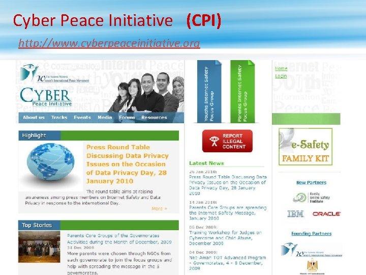 Cyber Peace Initiative (CPI) http: //www. cyberpeaceinitiative. org