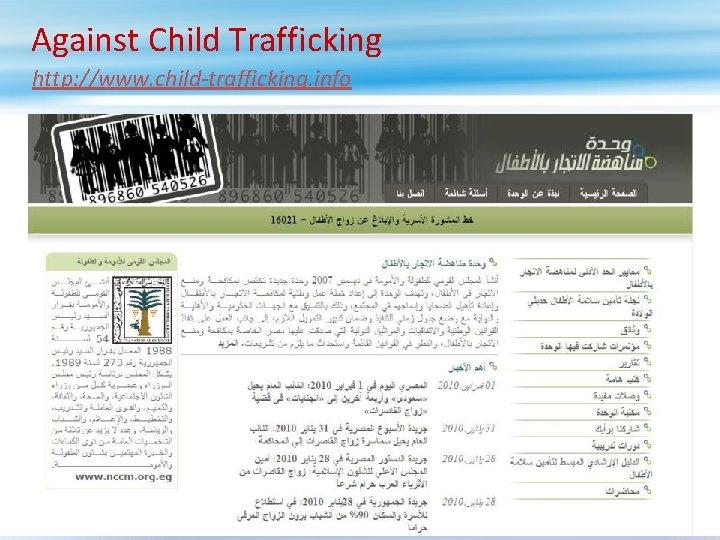 Against Child Trafficking http: //www. child-trafficking. info