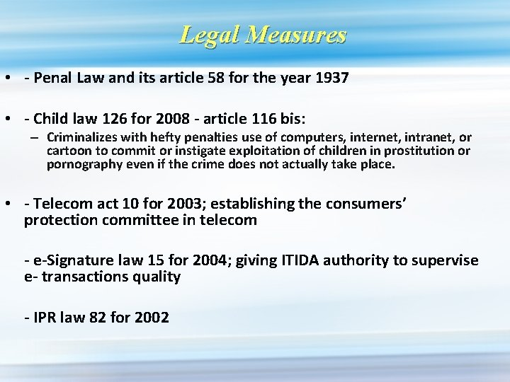 Legal Measures • - Penal Law and its article 58 for the year 1937