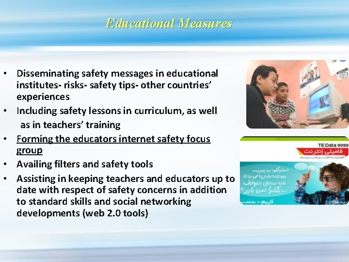 Educational Measures • Disseminating safety messages in educational institutes- risks- safety tips- other countries'