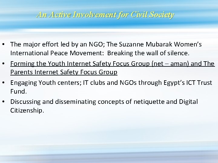 An Active Involvement for Civil Society • The major effort led by an NGO;