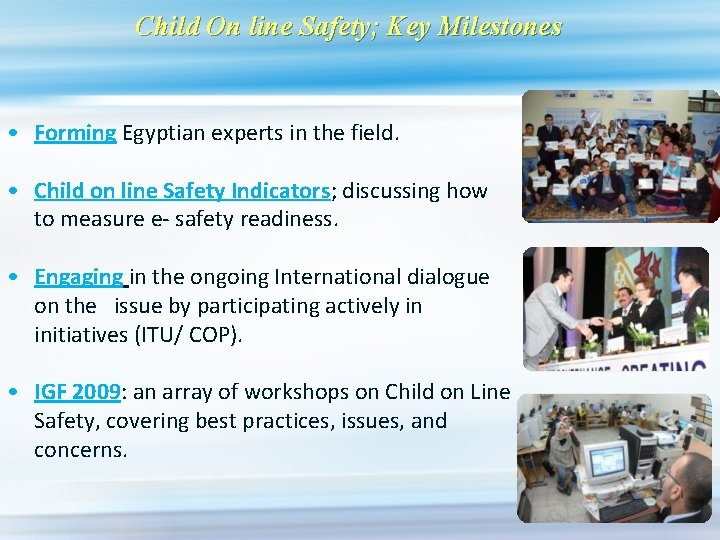 Child On line Safety; Key Milestones • Forming Egyptian experts in the field. •