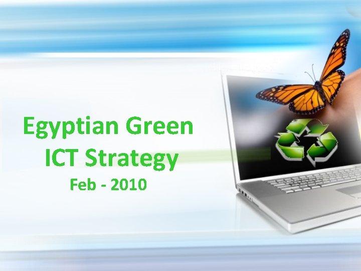 Egyptian Green ICT Strategy Feb - 2010