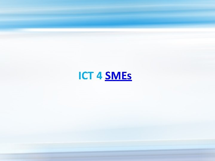 ICT 4 SMEs