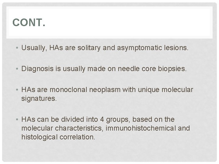 CONT. • Usually, HAs are solitary and asymptomatic lesions. • Diagnosis is usually made