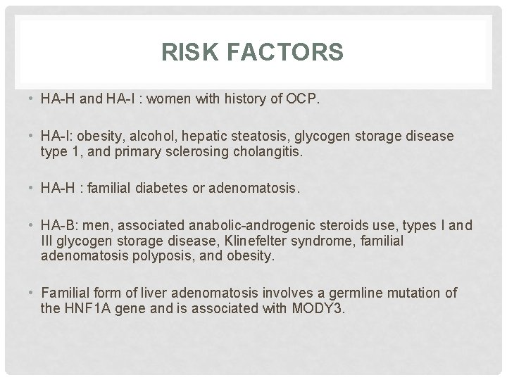 RISK FACTORS • HA-H and HA-I : women with history of OCP. • HA-I: