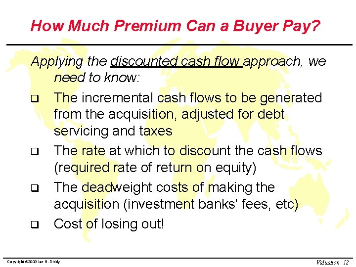How Much Premium Can a Buyer Pay? Applying the discounted cash flow approach, we