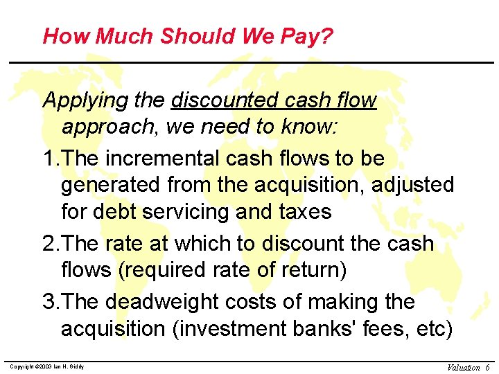 How Much Should We Pay? Applying the discounted cash flow approach, we need to