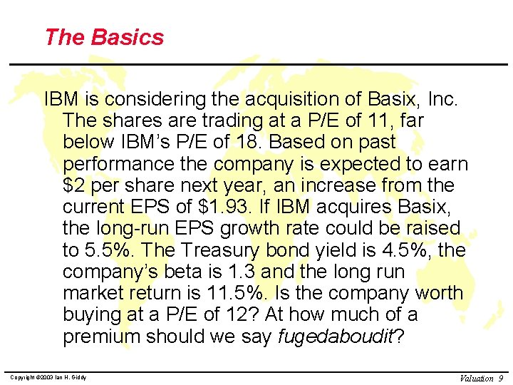 The Basics IBM is considering the acquisition of Basix, Inc. The shares are trading