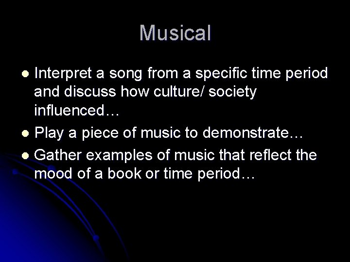 Musical Interpret a song from a specific time period and discuss how culture/ society
