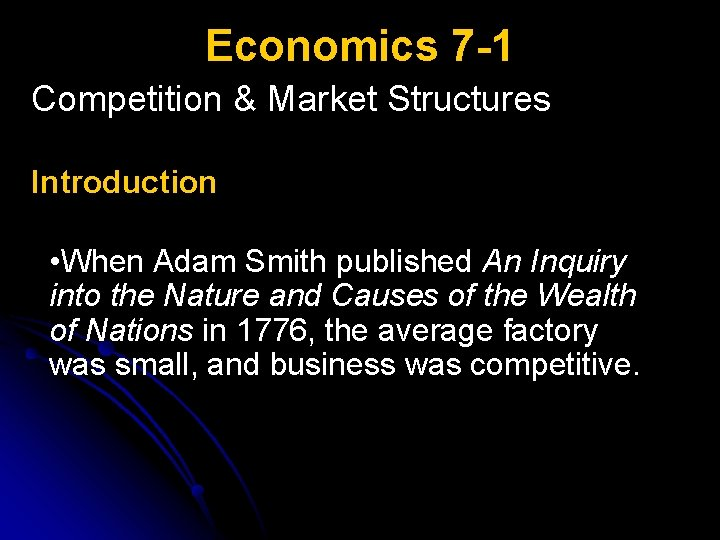 Economics 7 -1 Competition & Market Structures Introduction • When Adam Smith published An