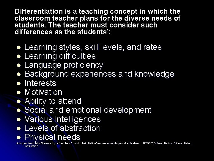 Differentiation is a teaching concept in which the classroom teacher plans for the diverse